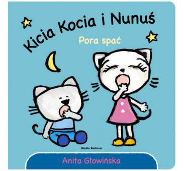 KICIA KOCIA I NUNUŚ. PORA SPAĆ - Anita Głowińska - MEDIA RODZINA