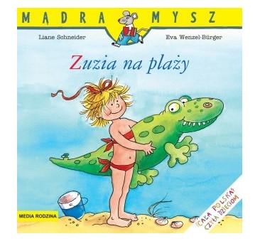 ZUZIA NA PLAŻY - Liane Schneider - Media Rodzina