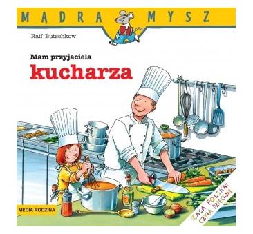 MAM PRZYJACIELA KUCHARZA - Media Rodzina