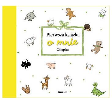 Pierwsza książka o mnie. Chłopiec - Wydawnictwo Zakamarki