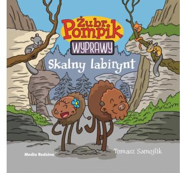 ŻUBR POMPIK - WYPRAWY - SKALNY LABIRYNT - MEDIA RODZINA