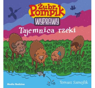 ŻUBR POMPIK - WYPRAWY - TAJEMNICA RZEKI - MEDIA RODZINA