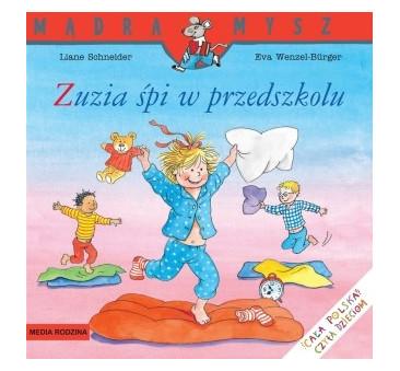 ZUZIA ŚPI W PRZEDSZKOLU - Liane Schneider - Media Rodzina