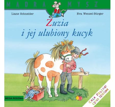 ZUZIA I JEJ ULUBIONY KUCYK - Liane Schneider - Media Rodzina