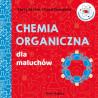 Chemia organiczna dla maluchów - Media Rodzina