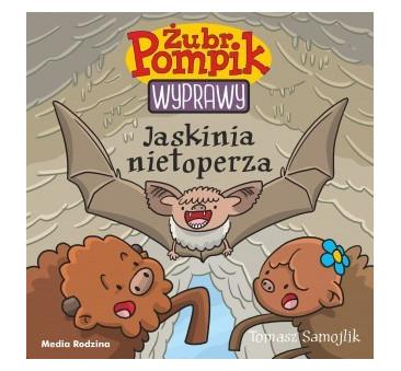 ŻUBR POMPIK - WYPRAWY - JASKINIA NIETOPERZA - MEDIA RODZINA