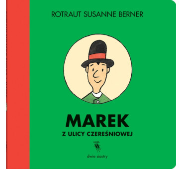 Marek Z Ulicy Czereśniowej - Wydawnictwo Dwie Siostry