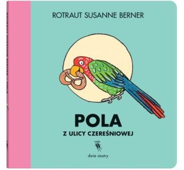 Pola Z Ulicy Czereśniowej - Wydawnictwo Dwie Siostry