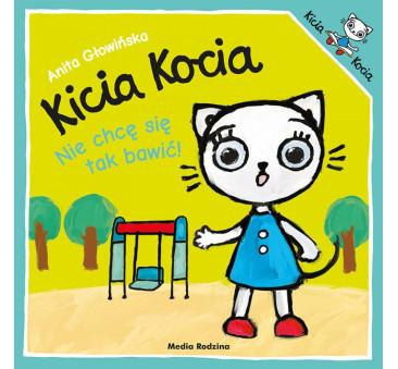 KICIA KOCIA NIE CHCĘ SIĘ TAK BAWIĆ! - Anita Głowińska - MEDIA RODZINA