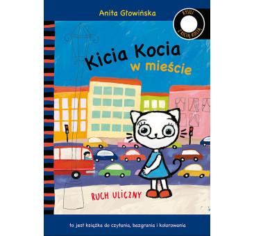 KICIA KOCIA W MIEŚCIE. RUCH ULICZNY KOLOROWANKA - Anita Głowińska - MEDIA RODZINA