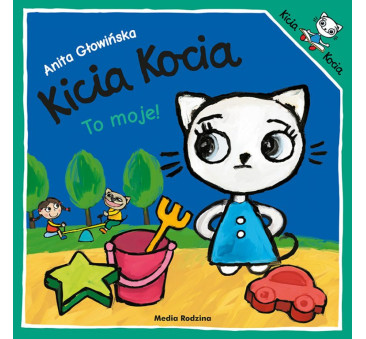 KICIA KOCIA TO MOJE - Anita Głowińska - MEDIA RODZINA
