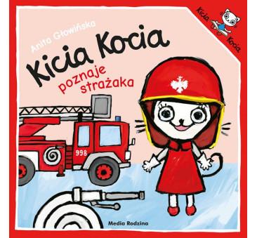 KICIA KOCIA POZNAJE STRAŻAKA - Anita Głowińska - MEDIA RODZINA