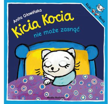 KICIA KOCIA NIE MOŻE ZASNĄĆ - Anita Głowińska - MEDIA RODZINA