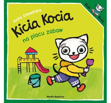 KICIA KOCIA NA PLACU ZABAW - Anita Głowińska - MEDIA RODZINA