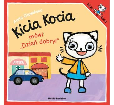 KICIA KOCIA MÓWI: DZIEŃ DOBRY - Anita Głowińska - MEDIA RODZINA