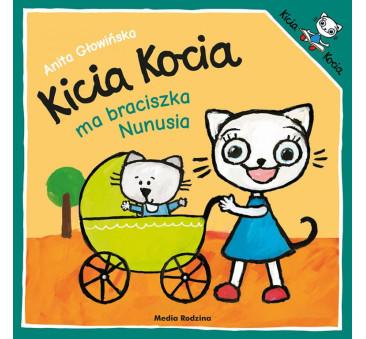KICIA KOCIA MA BRACISZKA NUNUSIA - Anita Głowińska - MEDIA RODZINA