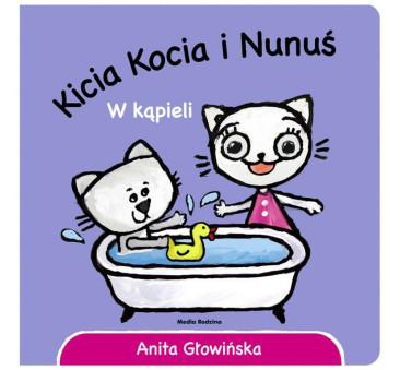 KICIA KOCIA I NUNUŚ. W KĄPIELI - Anita Głowińska - MEDIA RODZINA