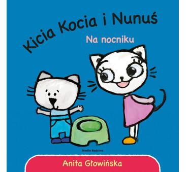 KICIA KOCIA I NUNUŚ. NA NOCNIKU - Anita Głowińska - MEDIA RODZINA