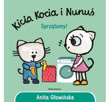 KICIA KOCIA I NUNUŚ. SPRZĄTAMY! - Anita Głowińska - MEDIA RODZINA