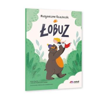 Łobuz - Niegrzeczne Książeczki - Wydawnictwo Natuli