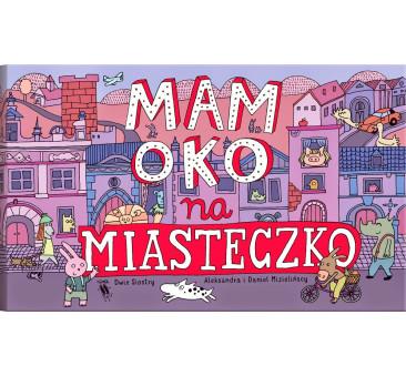 MAM OKO NA MIASTECZKO