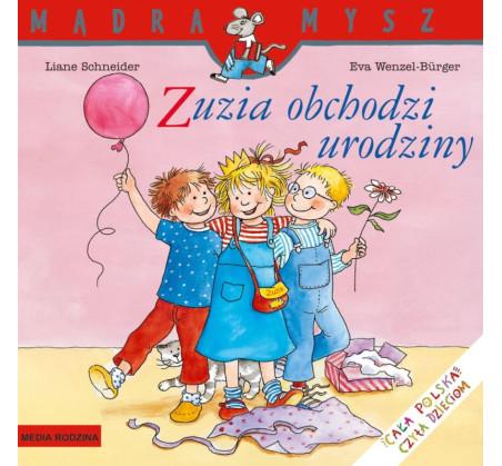 ZUZIA OBCHODZI URODZINY - Liane Schneider - Media Rodzina
