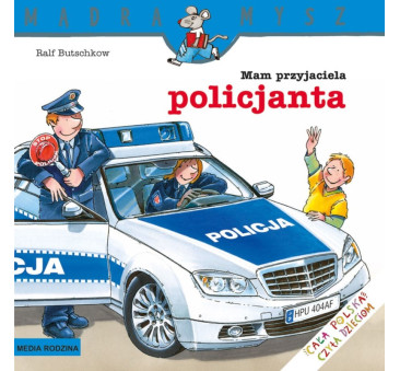 MAM PRZYJACIELA POLICJANTA - Media Rodzina