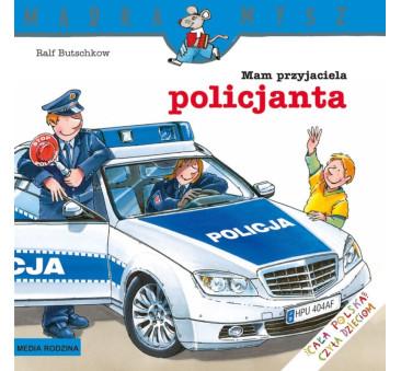 MAM PRZYJACIELA POLICJANTA